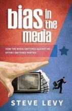 Levy, Steve Bias in the Media