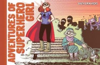 Hicks, Faith Erin The Adventures of Superhero Girl