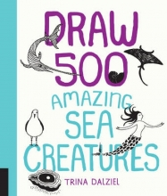 Dalziel, Trina Draw 500 Amazing Sea Creatures