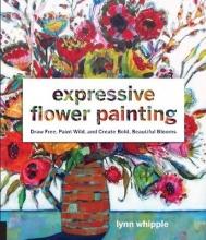 Whipple, Lynn Expressive Flower Painting
