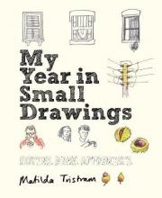 Tristram, Matilda My Year in Small Drawings