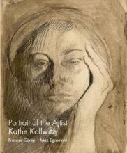 Max Egremont,   Frances Carey,   Jonathan Watkins Portrait of the Artist Kathe Kollwitz