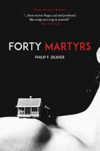 Deaver, Philip F. Forty Martyrs