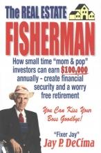 Decima, Jay P. The Real Estate Fisherman