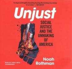 Rothman, Noah Unjust