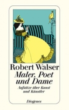 Walser, Robert Maler, Poet und Dame