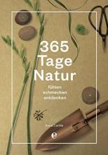 Carlile, Anna 365 Tage Natur: fühlen, schmecken, entdecken