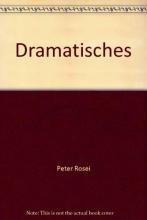 Rosei, Peter Dramatisches