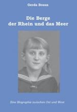Braun, Gerda Die Berge, der Rhein und das Meer