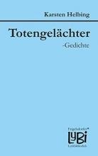 Helbing, Karsten Totengelächter-Gedichte