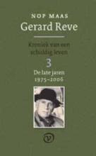 Nop  Maas Gerard Reve - Kroniek van een schuldig leven 3 (De late jaren: 1975-2006)