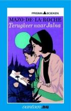 Roche, M. de la Terugkeer naar Jalna