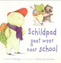 Lucy M.  George Schildpad gaat weer naar school