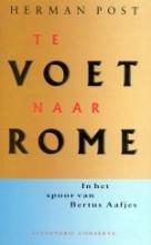 H.  Post Rome-bibliotheek Te voet naar Rome
