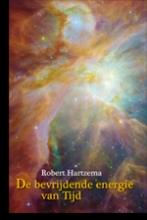 Robert  Hartzema De bevrijdende energie van Tijd