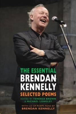 Brendan Kennelly,   Terence Brown,   Michael Longley,The Essential Brendan Kennelly
