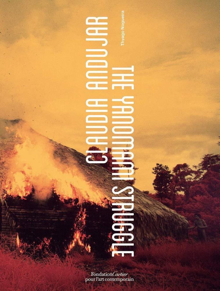 Andujar, Claudia,   Nogueira, Thyago,   Albert, Bruce,   Rocha, Jan,Claudia Andujar, The Yanomami Struggle
