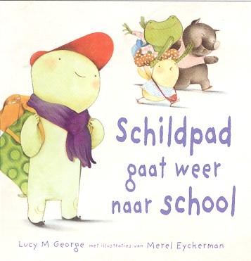 Lucy M. George,Schildpad gaat weer naar school