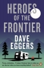 D. Eggers, ,Heroes of the Frontier