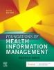 <b>Nadinia A. Davis</b>,Foundations of Health Information Management