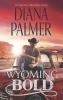 Palmer, Diana, Wyoming Bold