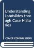 Serge (Universite Laval, Quebec, Canada) Leroueil,   Luciano (Seconda Universita di Napoli, Naples, Italy) Picarelli, Understanding Landslides through Case Histories