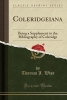Wise, Thomas J., Coleridgeiana: Being a Supplement to the Bibliography of Coleridge (Classic Reprint)