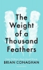 Conaghan Brian, Weight of a Thousand Feathers