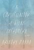Marra, Anthony, A Constellation of Vital Phenomena
