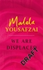 Yousafzai Malala, I Am Displaced
