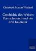 Wieland, Christoph Martin, Geschichte des Weisen Danischmend und der drei Kalender