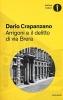 <b>Dario  Crapanzano</b>,Arrigoni e il delitto di via Brera