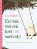 Jan Wolkers, Het was wel een heel lief varkentje