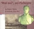 <b>Judith Amsenga &amp; Geertje Dekkers</b>,'Wat nu?', zei Pichegru