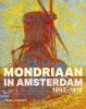 <b>Hans Janssen</b>,Mondriaan in Amsterdam 1898-1912