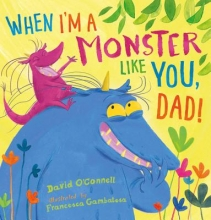 O`Connell David When I`m a Monster Like You, Dad