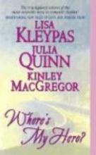 Kleypas, Lisa,   Quinn, Julia,   MacGregor, Kinley Where`s My Hero?
