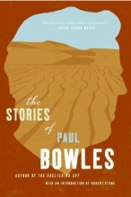 Bowles, Paul The Stories of Paul Bowles