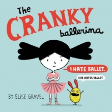 Elise Gravel The Cranky Ballerina
