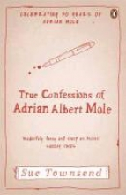 Townsend, Sue True Confessions of Adrian Albert Mole