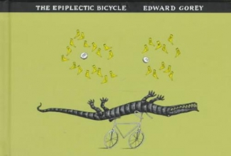 Gorey, Edward The Epiplectic Bicycle
