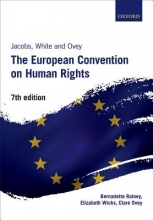 Bernadette (Senior Lecturer in Law, Cardiff Law School, Cardiff University) Rainey,   Elizabeth (Professor of Human Rights Law, School of Law, University of Leicester) Wicks,   Clare (Head of Division at the Registry of the European Court of Human Right Jacobs, White, and Ovey: The European Convention on Human Rights
