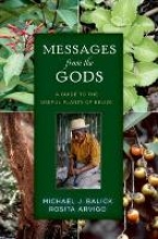 Michael J. Balick,   Rosita Arvigo Messages from the Gods