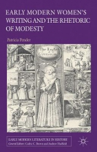Pender, Patricia Early Modern Women`s Writing and the Rhetoric of Modesty