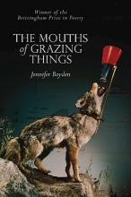 Boyden, Jennifer The Mouths of Grazing Things