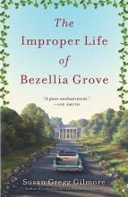 Gilmore, Susan Gregg The Improper Life of Bezellia Grove