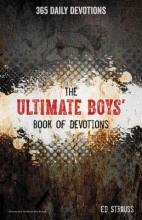 Strauss, Ed The Ultimate Boys` Book of Devotions