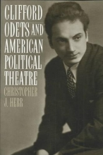 Herr, Christopher J. Clifford Odets and American Political Theatre
