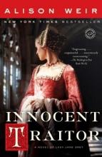 Weir, Alison Innocent Traitor