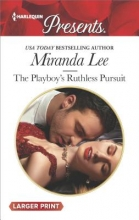 Lee, Miranda The Playboy`s Ruthless Pursuit